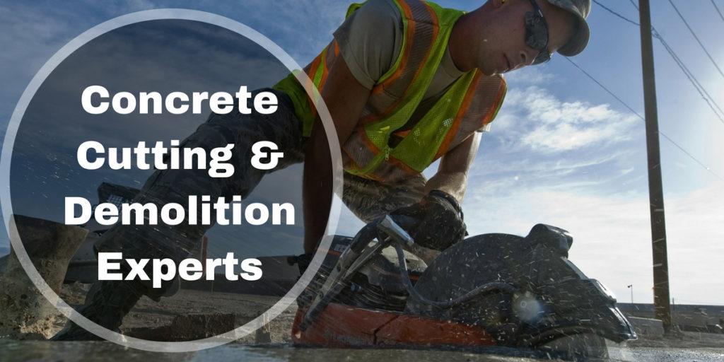 Concrete Cutting & Demolition Experts